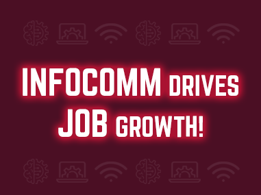 Infocomm Drives Job Growth - Feature